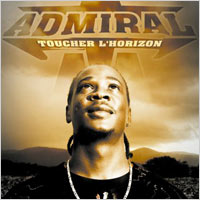 Album: ADMIRAL T - Toucher l'horizon