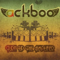 Album: ACKBOO - Turn up the amplifier