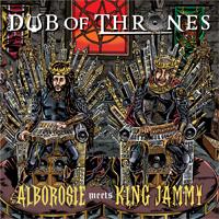 Album: ALBOROSIE MEETS KING JAMMY - Dub of Thrones
