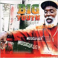 Album: BIG YOUTH - Musicology
