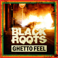 Album: BLACK ROOTS - Ghetto Feel