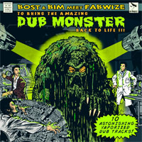 Album: Bost & Bim meet Fabwize - Dub Monster