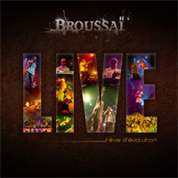Album: BROUSSAI - R�ve d'�volution (Live)