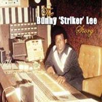 Album: BUNNY LEE - The Bunny 'Striker' Lee