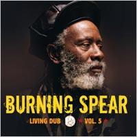 Album: BURNING SPEAR - Living Dub vol.5