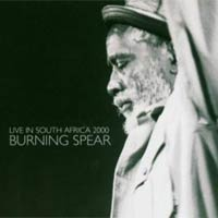 Album: BURNING SPEAR - Live In South Africa 2000