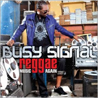 Album: BUSY SIGNAL - Reggae Music Again