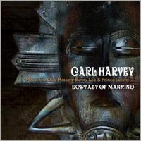 Album: CARL HARVEY - Ecstasy of Mankind