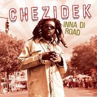 Album: CHEZIDEK - Inna Di Road