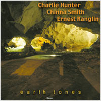 Album: CHINNA SMITH, CHARLIE HUNTER, ERNEST RANGLIN - Earth Tones
