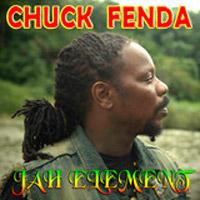 Album: CHUCK FENDER - Jah Element