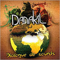 Album: DANAKIL - Dialogue de sourds