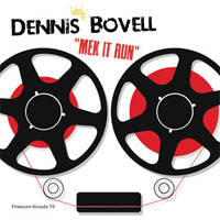 Album: DENNIS BOVELL - Mek It Run