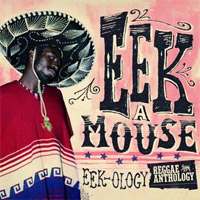 Album: EEK-A-MOUSE - Eek-Ology : Reggae Anthology