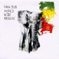Album: FAYA DUB - World wide reggae