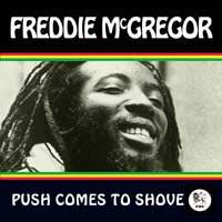 Album: FREDDIE MCGREGOR - Push Comes to Shove