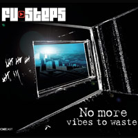 Album: FU-STEPS - No more vibes to waste
