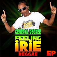 Album: GENERAL DEGREE - Feeling Irie - Reggae EP
