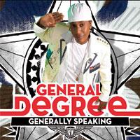 Album: GENERAL DEGREE - Generaly Speaking