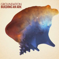Album: GROUNDATION - Building An Ark