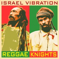 Album: ISRAEL VIBRATION - Reggae Knights