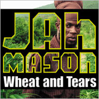 Album: JAH MASON - Wheat and Tears