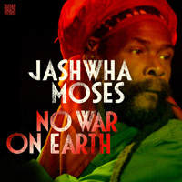 Album: JASHWHA MOSES - No War On Earth