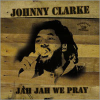 Vos dernières acquisitions... - Page 3 Album-johnny-clarke-jah-jah-we-pray