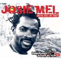 Album: JOSIE MEL - Rasta Still de'Bout