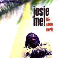 Album: JOSIE MEL - THis Whole World