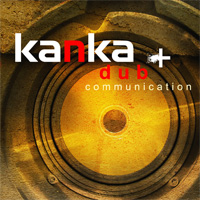 Album: KANKA - Dub Communication