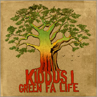 Album: KIDDUS I - Green fa life
