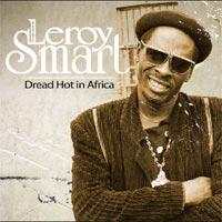 Album: LEROY SMART - Dread hot in Africa