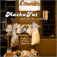 Album: MACKA FAT - Behind The Counter