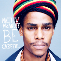 Album: MATTHEW MCANUFF - Be Careful