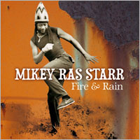 Album: MIKEY RAS STARR - Fire & Rain