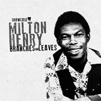 Album: MILTON HENRY - Branches And Leaves