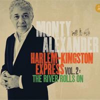 Album: MONTY ALEXANDER - Harlem-Kingston Express vol 2: The River Rolls On