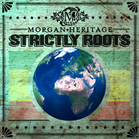 Album: MORGAN HERITAGE - Strictly Roots