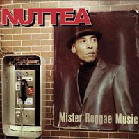 Album: NUTTEA - Mister Reggae Music