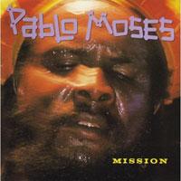 Album: PABLO MOSES - Mission