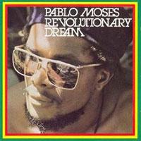 Album: PABLO MOSES - Revolutionary Dream