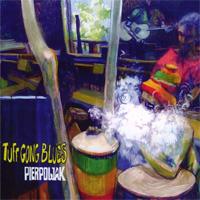 Album: PIERPOLJAK - Tuff Gong Blues