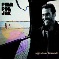 Album: PIERPOLJAK - Légendaire sérénade