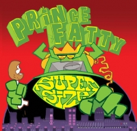 Album: PRINCE FATTY - Supersize