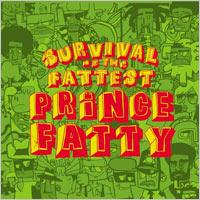 Album: PRINCE FATTY - Survival of the fattest