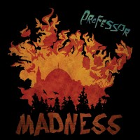 Album: PROFESSOR - Madness