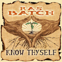 Album: RAS BATCH - Know Thyself