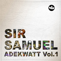 Album: SIR SAMUEL - Adekwatt vol.1
