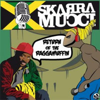 Album: SKARRA MUCCI - Return of the Raggamuffin